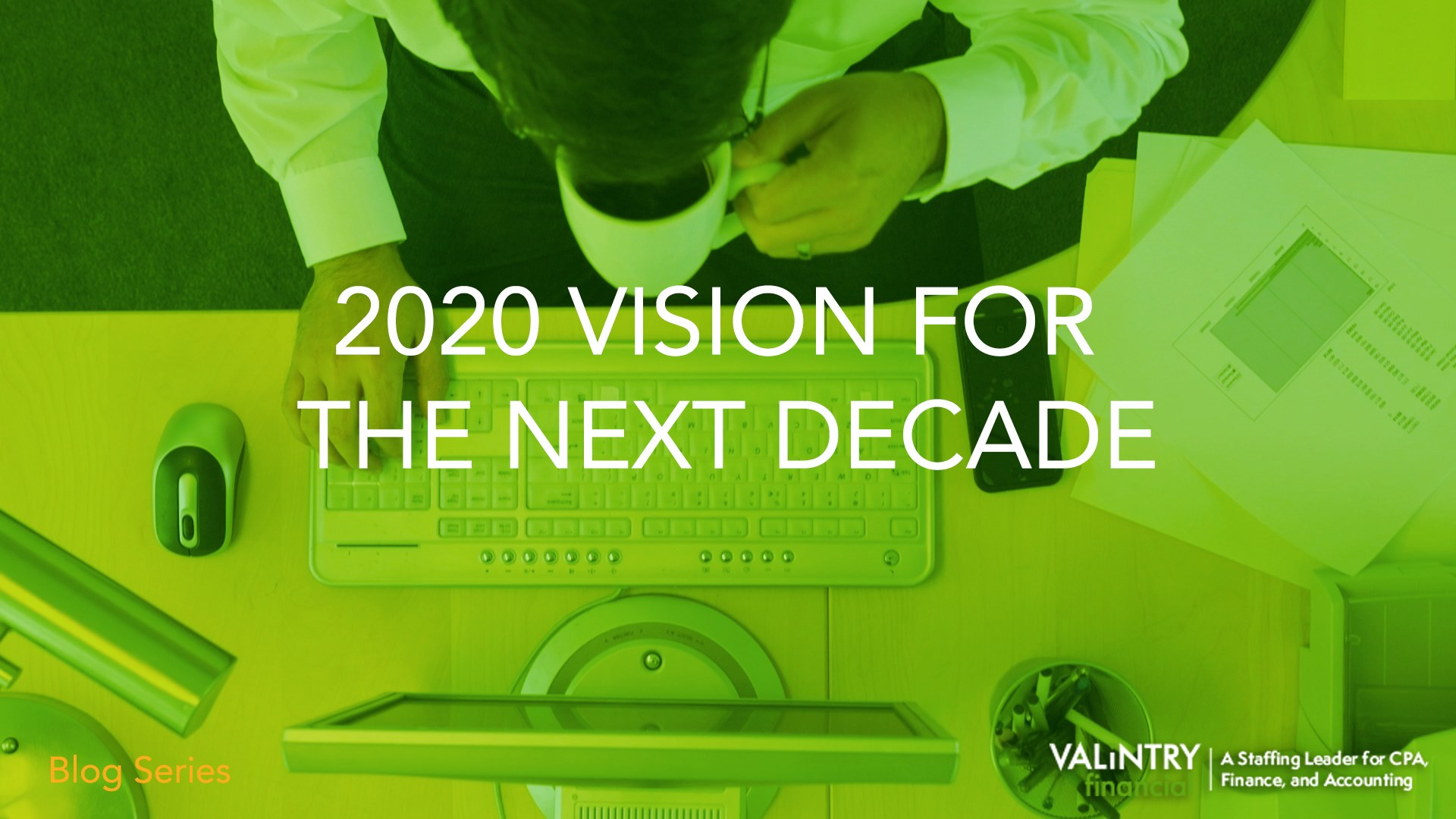 2020 Vision for The Next Decade
